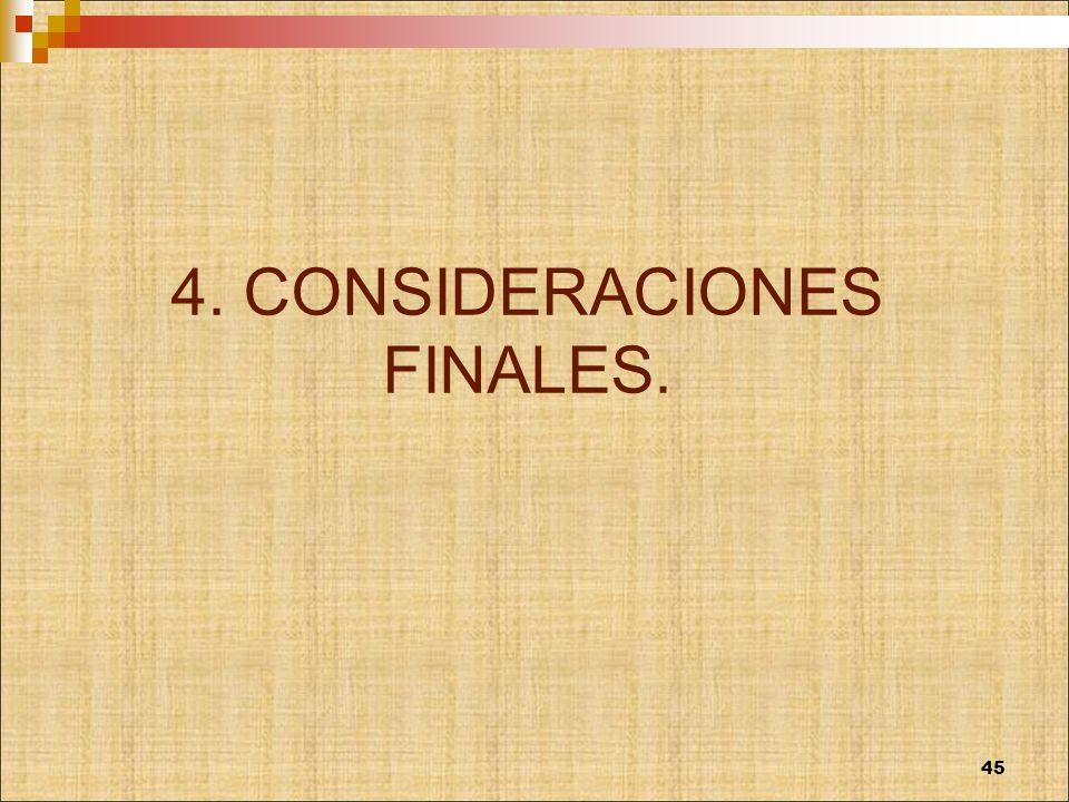 4. CONSIDERACIONES FINALES. 45
