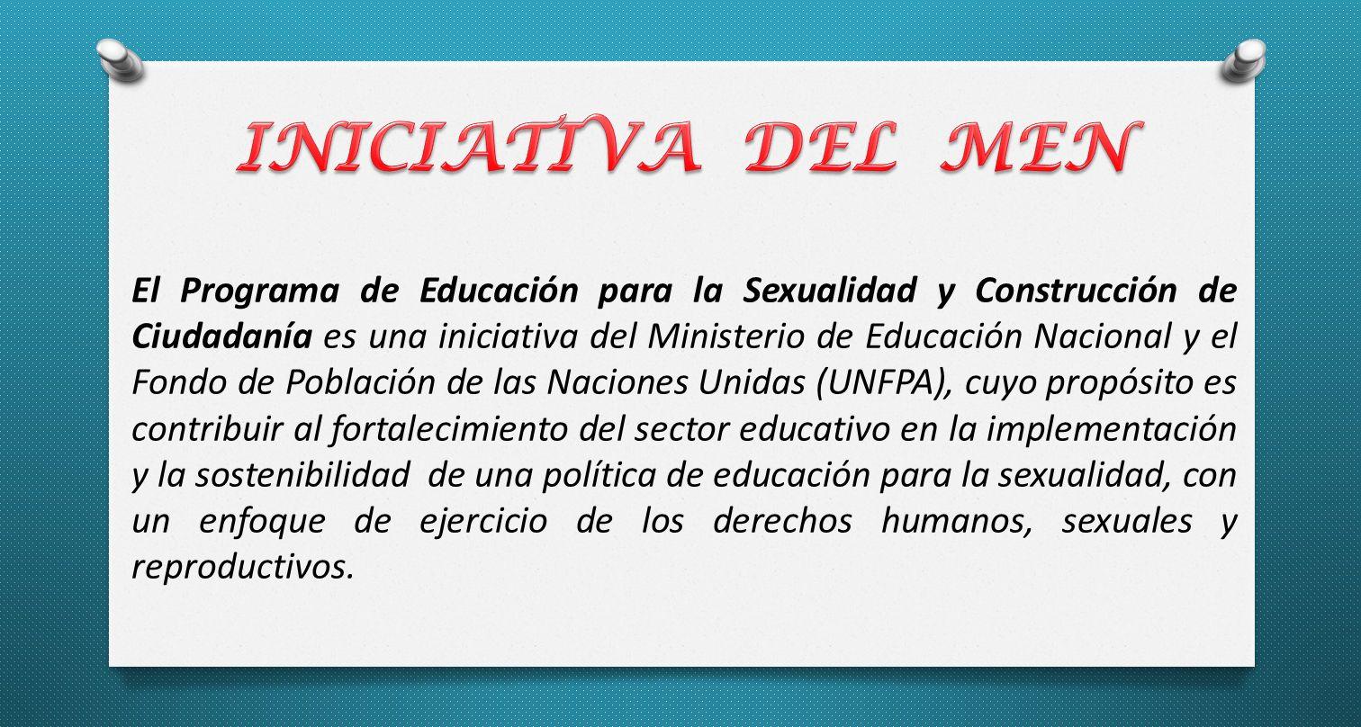 El Programa de Educación para la Sexualidad y Construcción de Ciudadanía es una iniciativa del Ministerio de Educación Nacional y el Fondo de Población de las Naciones Unidas (UNFPA), cuyo propósito es contribuir al fortalecimiento del sector educativo en la implementación y la sostenibilidad de una política de educación para la sexualidad, con un enfoque de ejercicio de los derechos humanos, sexuales y reproductivos.
