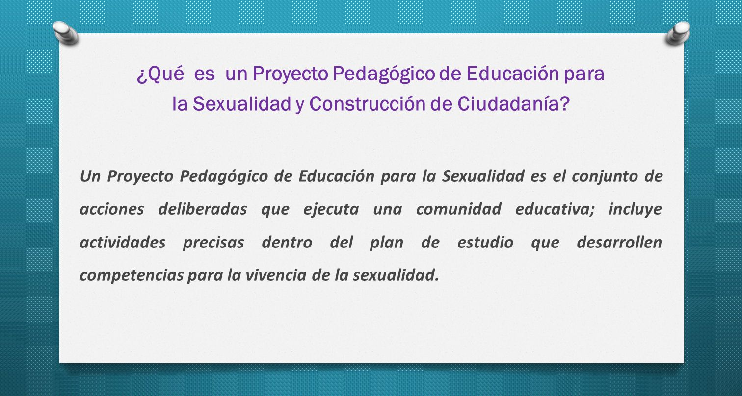 ¿Qué es un Proyecto Pedagógico de Educación para la Sexualidad y Construcción de Ciudadanía.