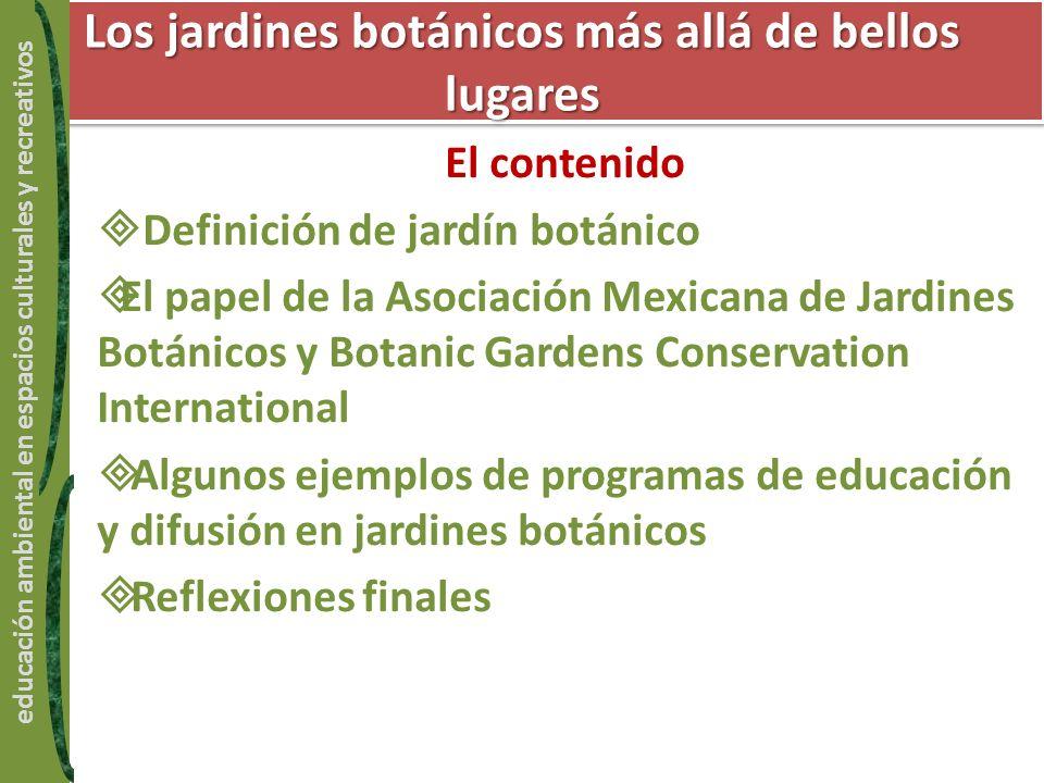 Los jardines botánicos más allá de bellos lugares educación ambiental en espacios culturales y recreativos El contenido Definición de jardín botánico