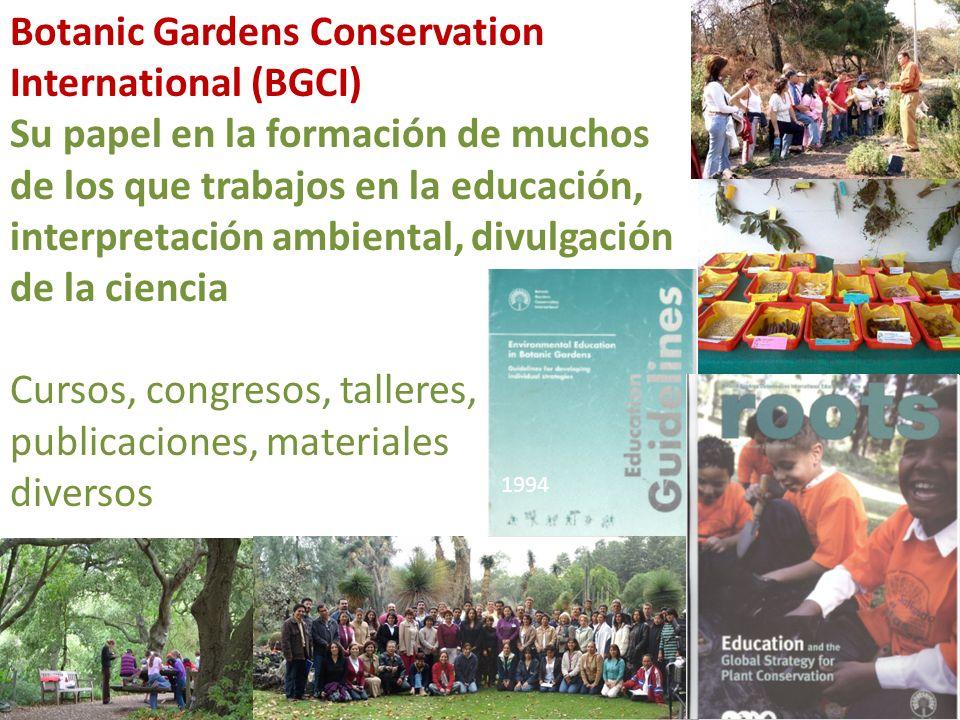 Botanic Gardens Conservation International (BGCI) Su papel en la formación de muchos de los que trabajos en la educación, interpretación ambiental, di