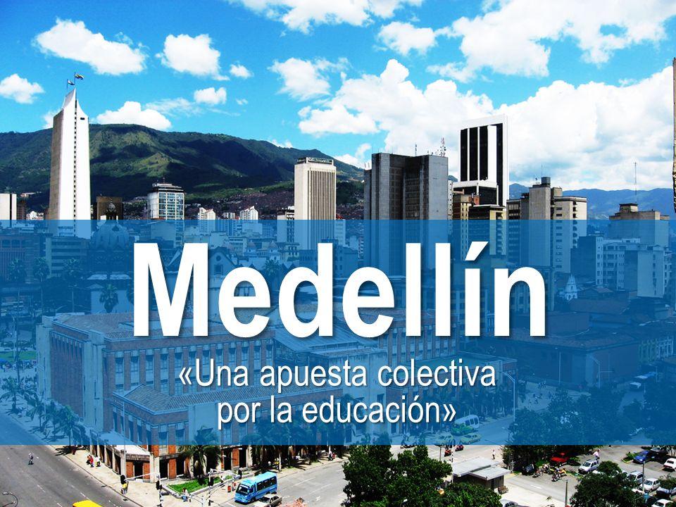 Medellín «Una apuesta colectiva por la educación»