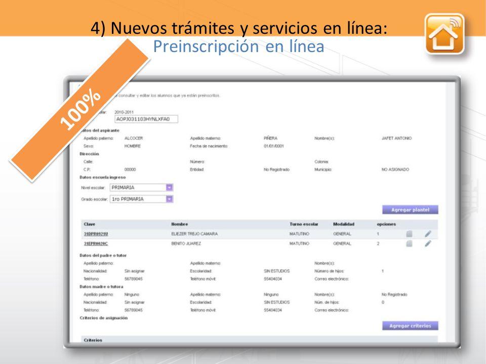4) Nuevos trámites y servicios en línea: Preinscripción en línea 100%