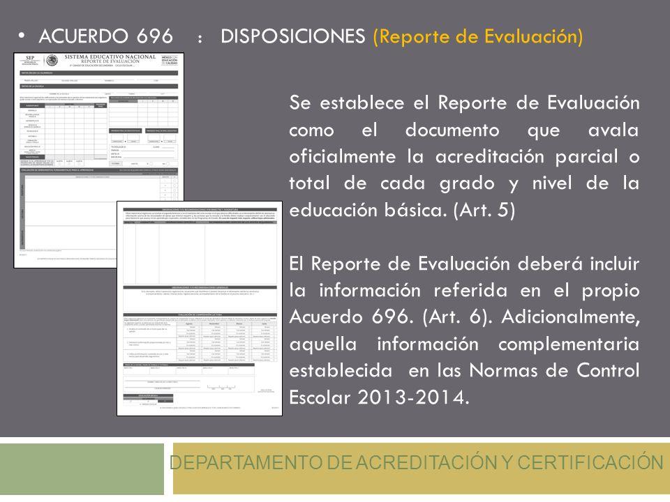 Se establece el Reporte de Evaluación como el documento que avala oficialmente la acreditación parcial o total de cada grado y nivel de la educación b