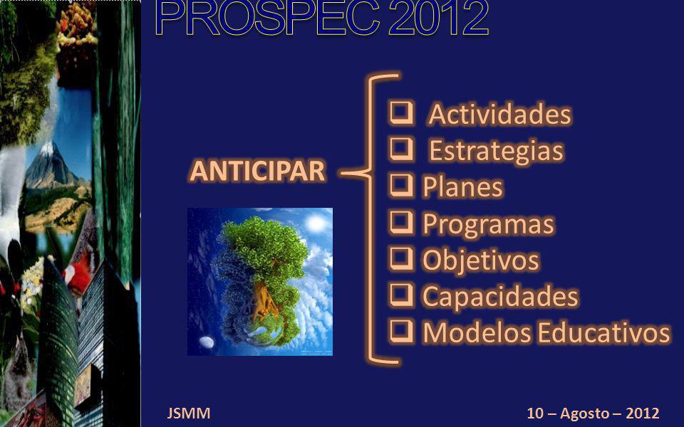 JSMM10 – Agosto – 2012 Sustentabilidad y sabiduría humana.