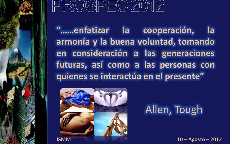 JSMM10 – Agosto – 2012 Educación sustentable y educación para la felicidad.