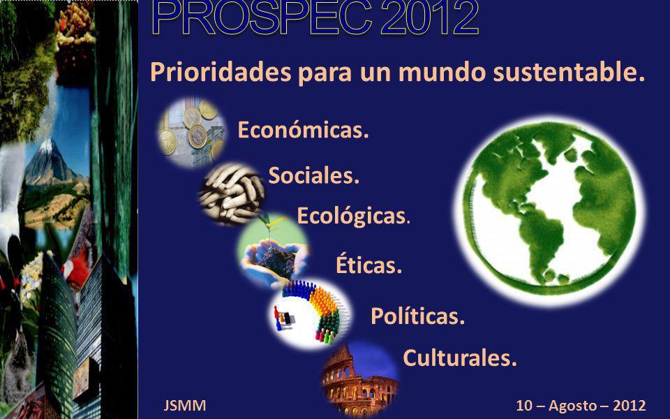 10 – Agosto – 2012 Propuestas que tengan impactos ambientales de largo plazo. JSMM
