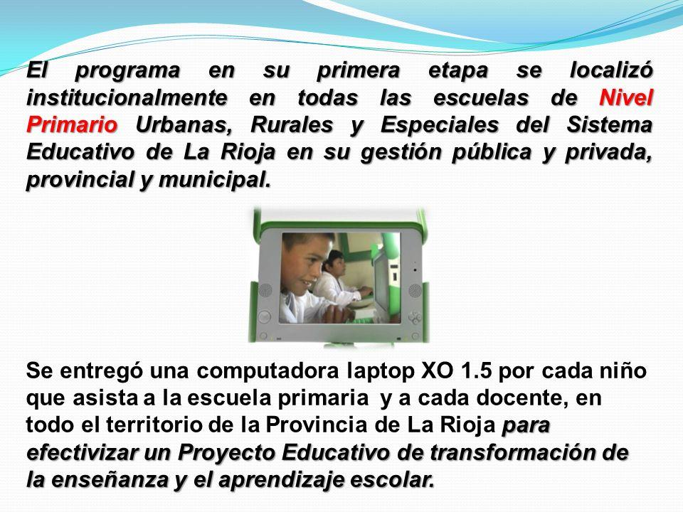 El programa en su primera etapa se localizó institucionalmente en todas las escuelas de Nivel Primario Urbanas, Rurales y Especiales del Sistema Educa