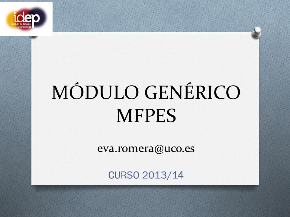 MÓDULO GENÉRICO MFPES eva.romera@uco.es CURSO 2013/14