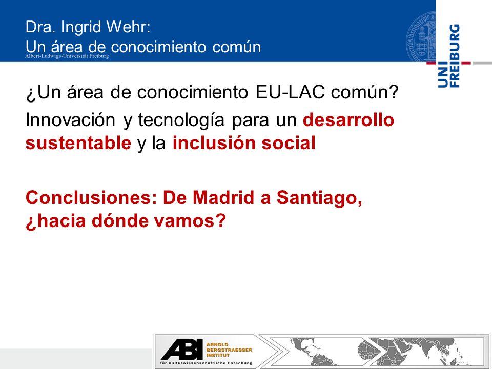 Dra. Ingrid Wehr: Un área de conocimiento común ¿Un área de conocimiento EU-LAC común.