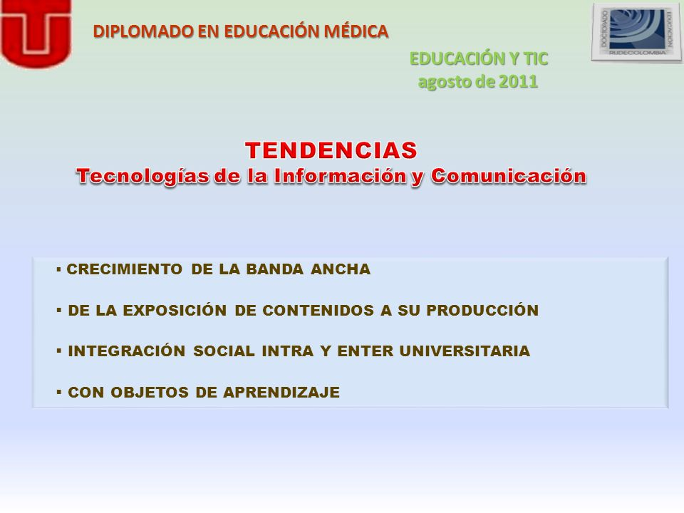 CRECIMIENTO DE LA BANDA ANCHA Acelerado crecimiento de la Banda ancha Nuevas modalidades de redes Wifi y WiMAX EN LA EDUCACIÓN Ampliar las experiencias interculturales Nuevos modelos para la educación INTERCULTURAL DEL ASP A.