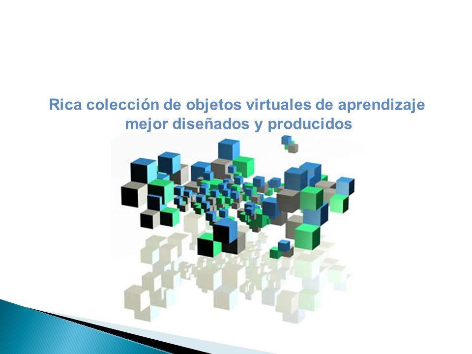 Rica colección de objetos virtuales de aprendizaje mejor diseñados y producidos