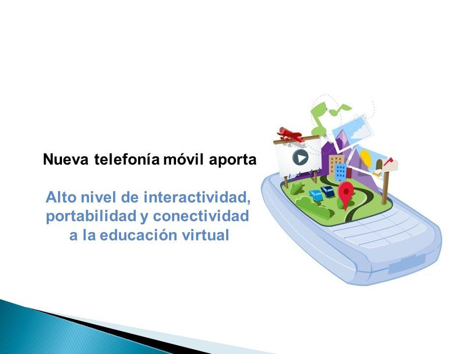 Nueva telefonía móvil aporta Alto nivel de interactividad, portabilidad y conectividad a la educación virtual