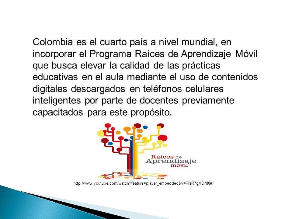 Colombia es el cuarto país a nivel mundial, en incorporar el Programa Raíces de Aprendizaje Móvil que busca elevar la calidad de las prácticas educati