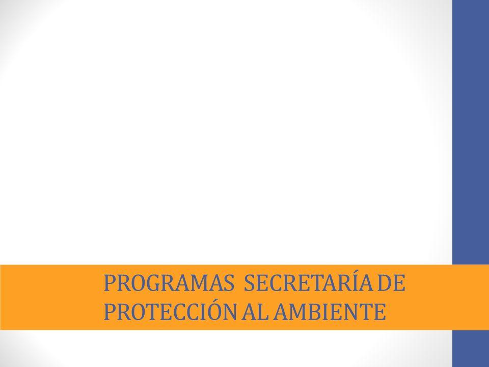 PROGRAMAS SECRETARÍA DE PROTECCIÓN AL AMBIENTE