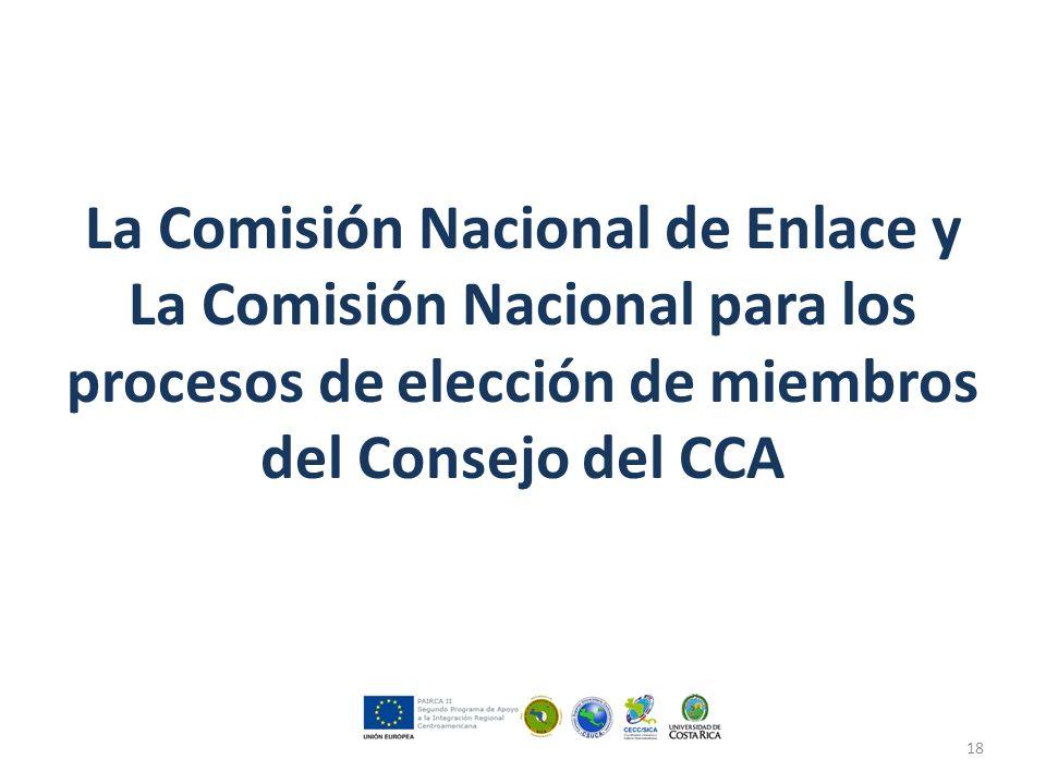 La Comisión Nacional de Enlace y La Comisión Nacional para los procesos de elección de miembros del Consejo del CCA 18