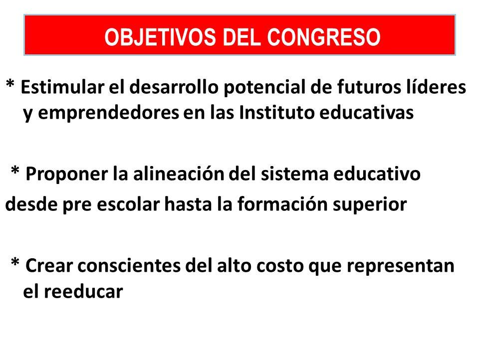 * Estimular el desarrollo potencial de futuros líderes y emprendedores en las Instituto educativas * Proponer la alineación del sistema educativo desd