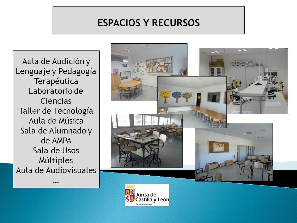 ESPACIOS Y RECURSOS Aula de Audición y Lenguaje y Pedagogía Terapéutica Laboratorio de Ciencias Taller de Tecnología Aula de Música Sala de Alumnado y