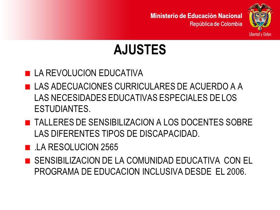 Ministerio de Educación Nacional República de Colombia AJUSTES LA REVOLUCION EDUCATIVA LAS ADECUACIONES CURRICULARES DE ACUERDO A A LAS NECESIDADES ED