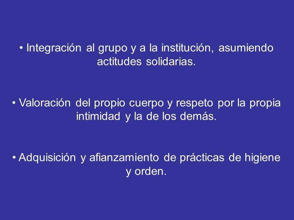 Integración al grupo y a la institución, asumiendo actitudes solidarias.