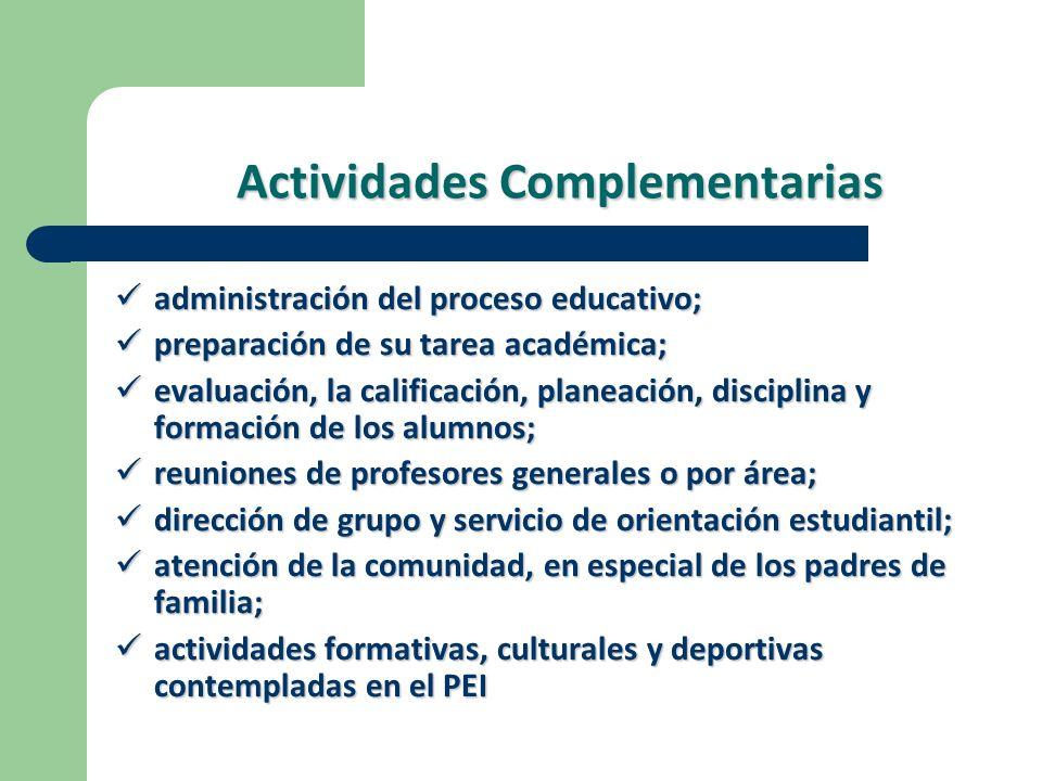 Actividades Complementarias administración del proceso educativo; administración del proceso educativo; preparación de su tarea académica; preparación