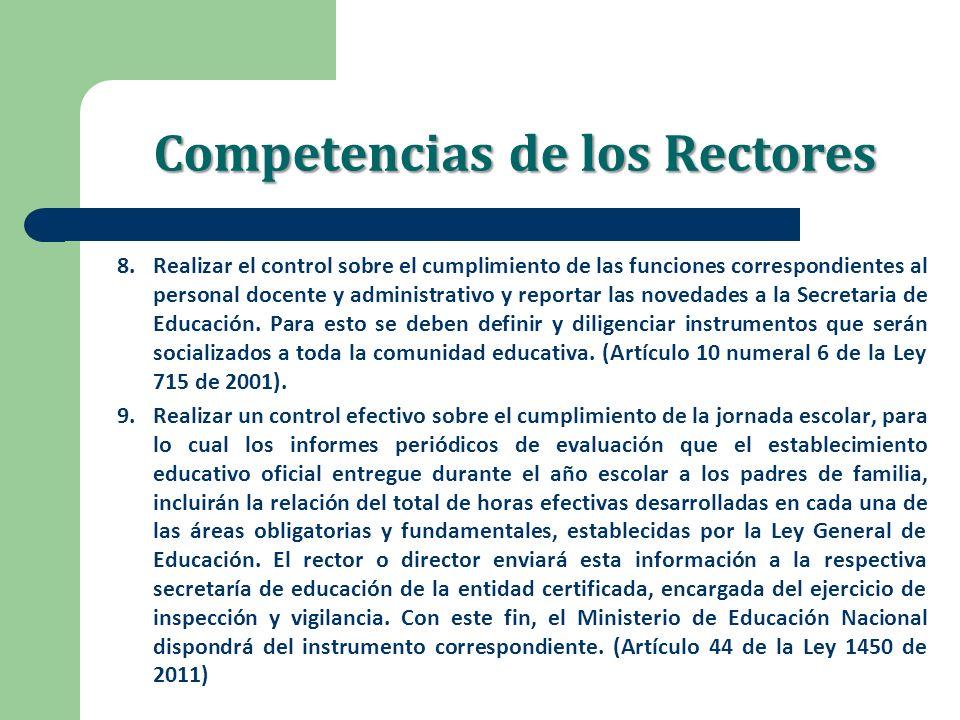 Competencias de los Rectores 8.Realizar el control sobre el cumplimiento de las funciones correspondientes al personal docente y administrativo y repo