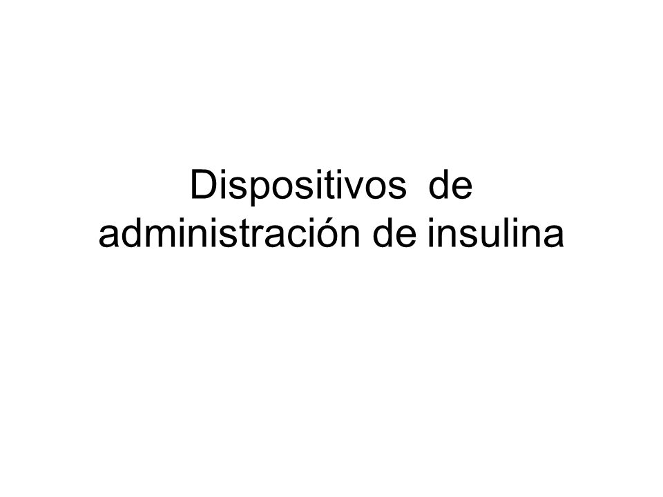 Dispositivos de administración de insulina