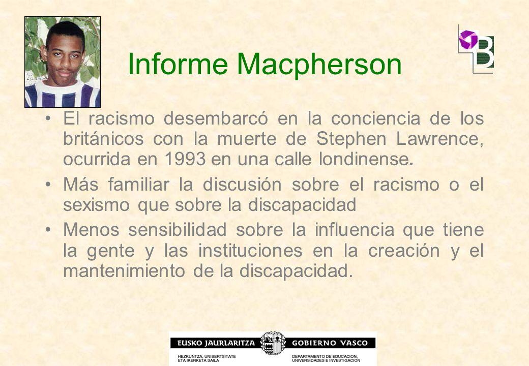 Informe Macpherson El racismo desembarcó en la conciencia de los británicos con la muerte de Stephen Lawrence, ocurrida en 1993 en una calle londinens