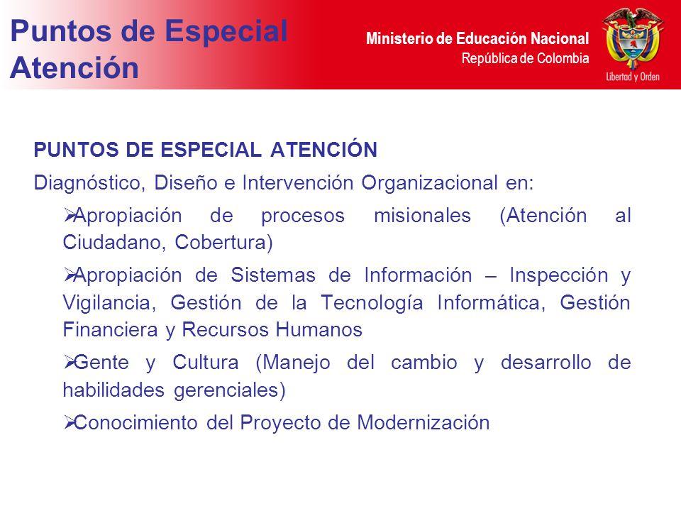 Ministerio de Educación Nacional República de Colombia Puntos de Especial Atención PUNTOS DE ESPECIAL ATENCIÓN Diagnóstico, Diseño e Intervención Orga