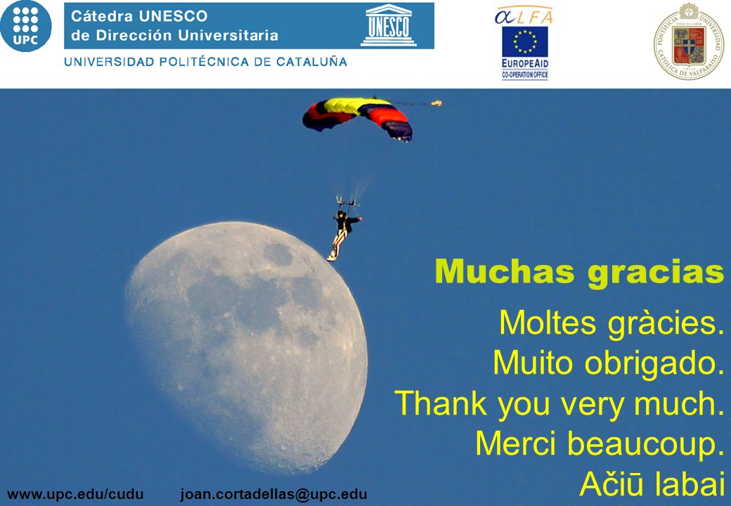 www.upc.edu/cudujoan.cortadellas@upc.edu Muchas gracias Moltes gràcies. Muito obrigado. Thank you very much. Merci beaucoup. Ačiū labai