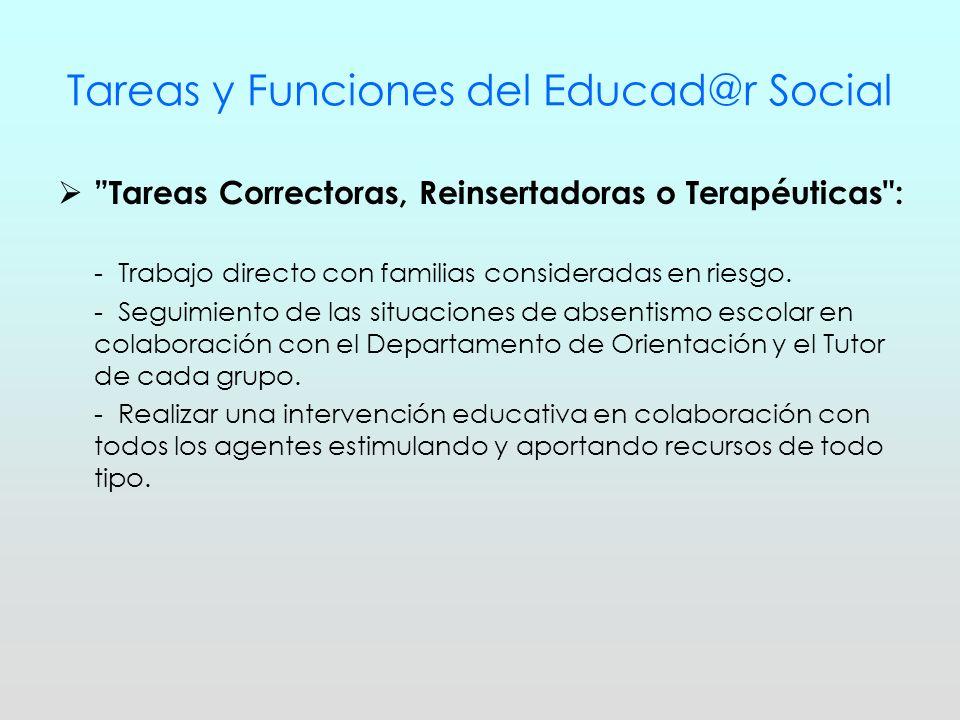 Tareas y Funciones del Educad@r Social Tareas Correctoras, Reinsertadoras o Terapéuticas