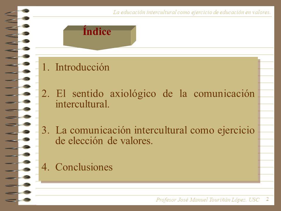 3 1.Introducción La educación intercultural como ejercicio de educación en valores.