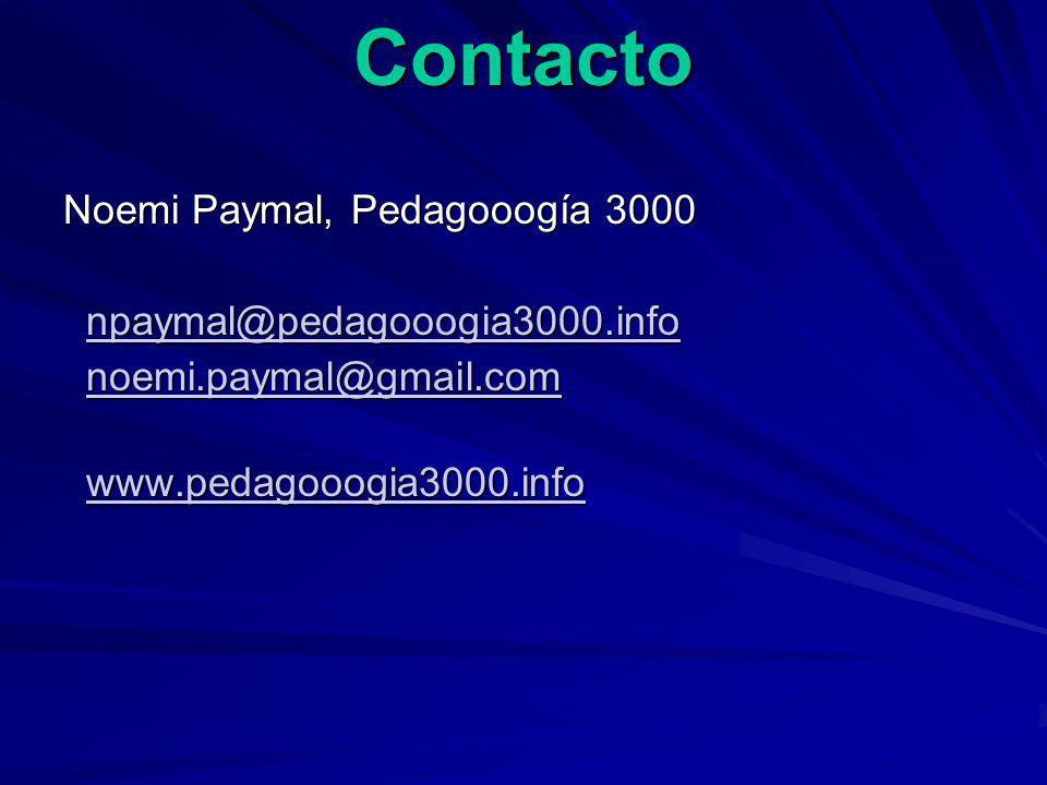 Contacto Noemi Paymal, Pedagooogía 3000 npaymal@pedagooogia3000.info npaymal@pedagooogia3000.infonpaymal@pedagooogia3000.info noemi.paymal@gmail.com n