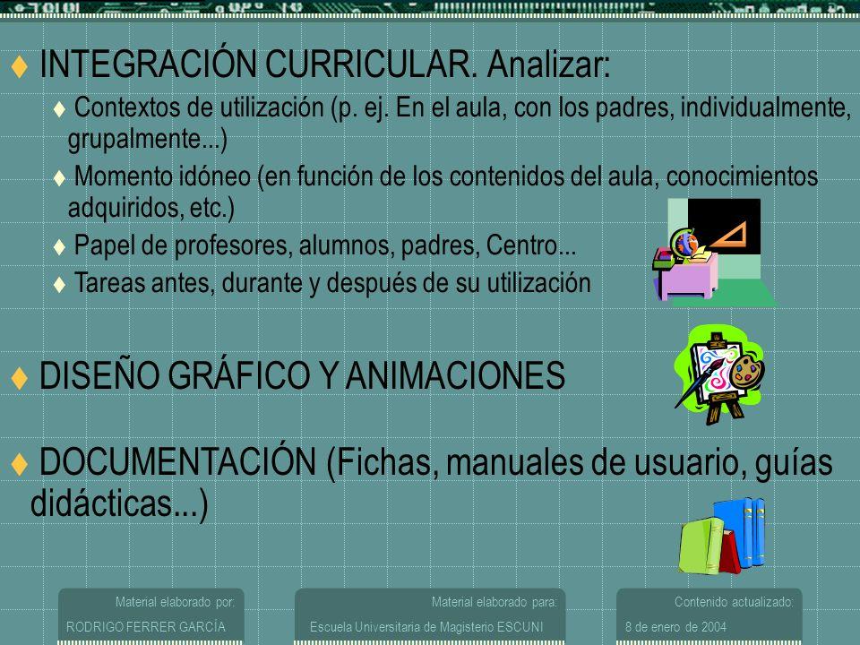 Material elaborado por: RODRIGO FERRER GARCÍA Material elaborado para: Escuela Universitaria de Magisterio ESCUNI Contenido actualizado: 8 de enero de 2004 INTEGRACIÓN CURRICULAR.