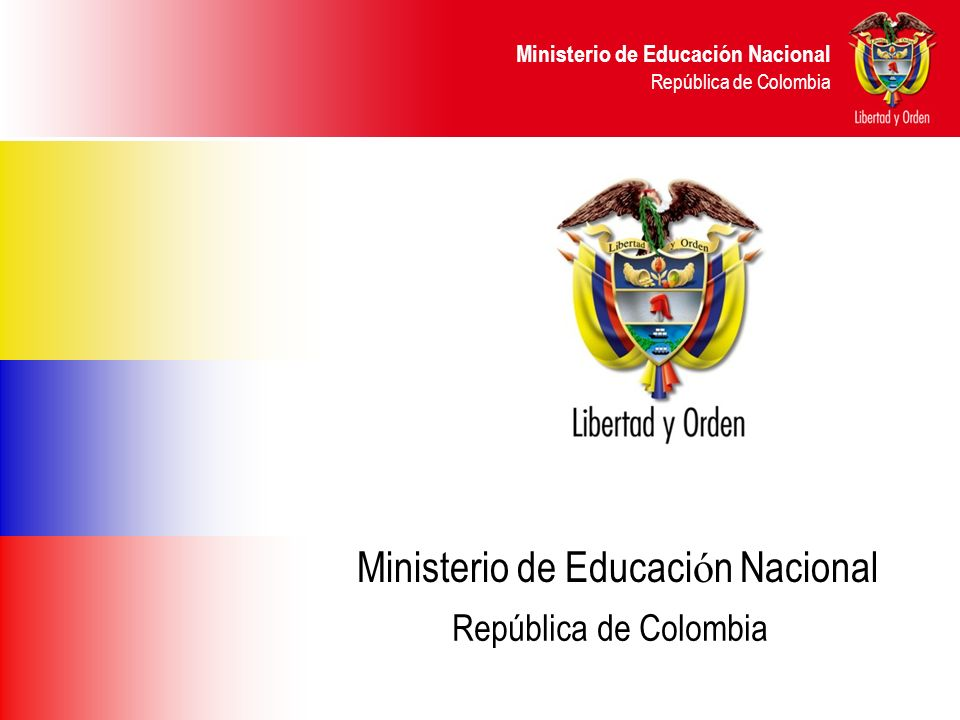 Ministerio de Educación Nacional República de Colombia Ministerio de Educaci ó n Nacional República de Colombia