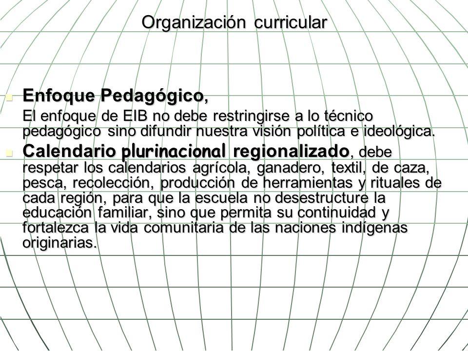 Organización curricular Enfoque Pedagógico, Enfoque Pedagógico, El enfoque de EIB no debe restringirse a lo técnico pedagógico sino difundir nuestra v