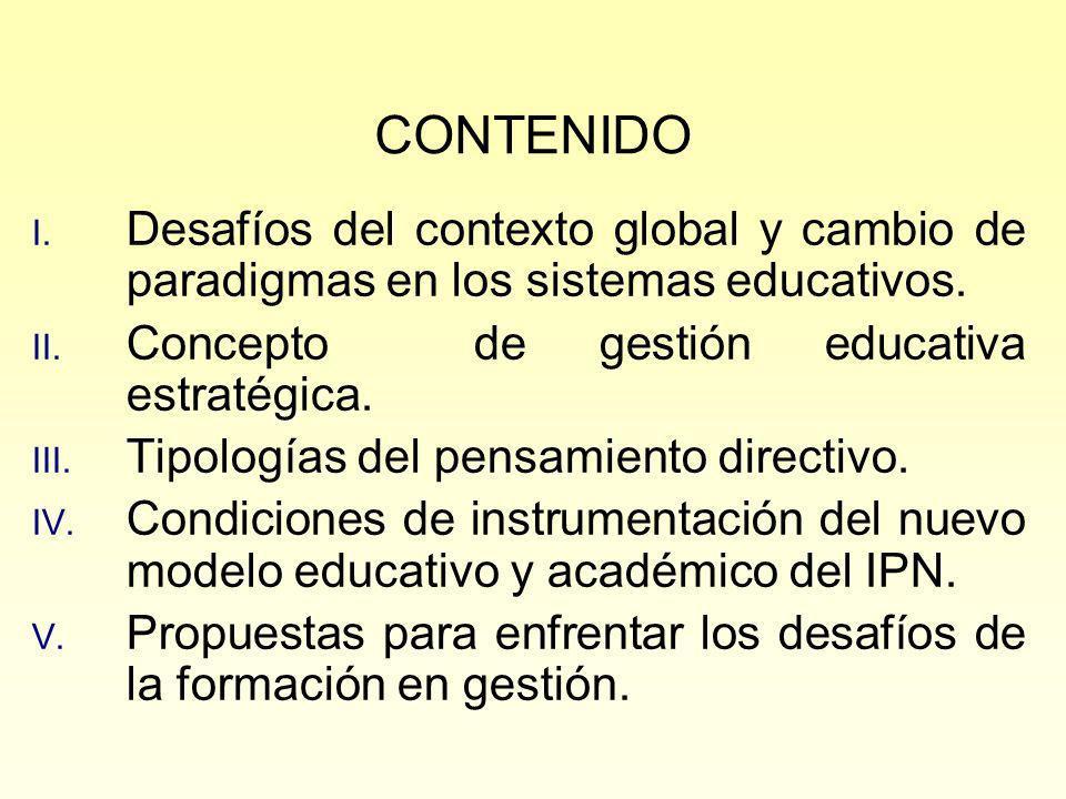 COMPARACIÓN ENTRE LOS MODELOS DE LA ADMINISTRACIÓN ESCOLAR TRADICIONAL Y EL DE GESTIÓN EDUCATIVA ESTRATÉGICA Administración escolar tradicionalGestión educativa estratégica Baja presencia de lo pedagógicoCentralidad de lo pedagógico Énfasis en normas y rutinasHabilidades para tratar con lo complejo Trabajos aislados y fragmentadosTrabajo en equipo Estructuras cerradas a la innovación Apertura al aprendizaje y a la innovación Autoridad impersonal y fiscalizadora Asesoramiento y orientación profesional Estructuras desacopladasCulturas educacionales cohesionadas por una visión y la misión Observaciones simplificadas y esquemáticas Intervenciones sistémicas y estratégicas Fuente: Pozner, Pilar.