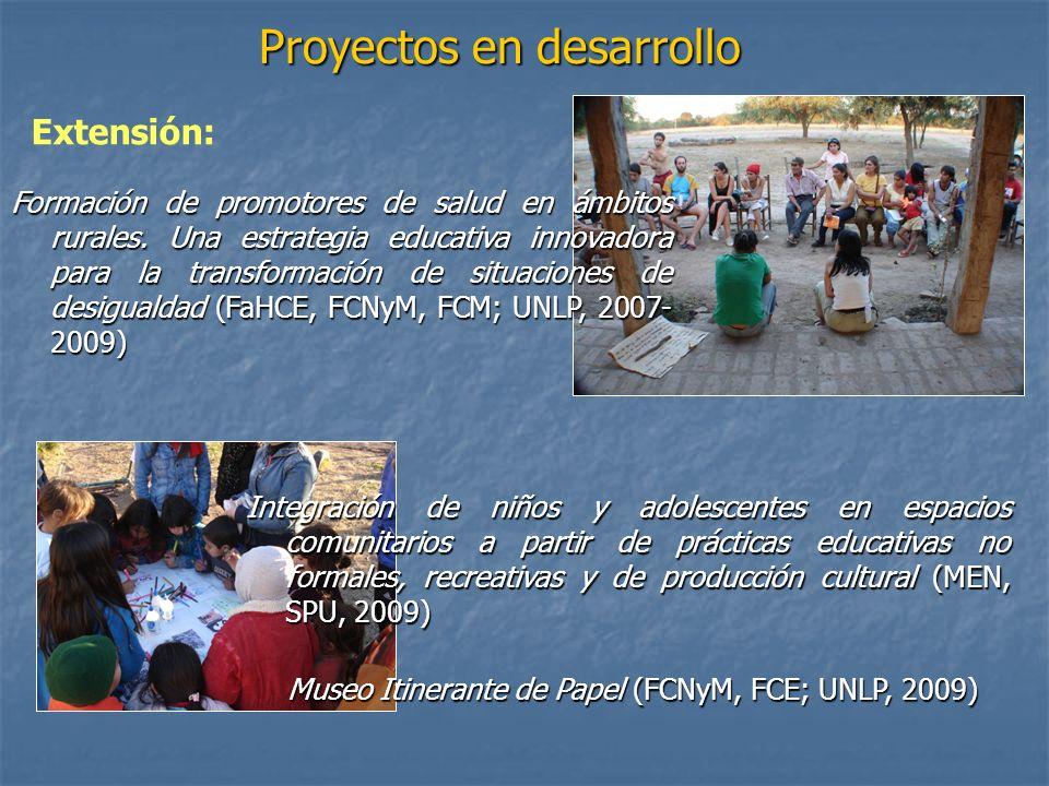Extensión: Proyectos en desarrollo Formación de promotores de salud en ámbitos rurales. Una estrategia educativa innovadora para la transformación de