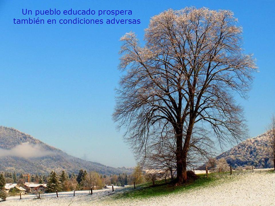 Un pueblo educado prospera también en condiciones adversas