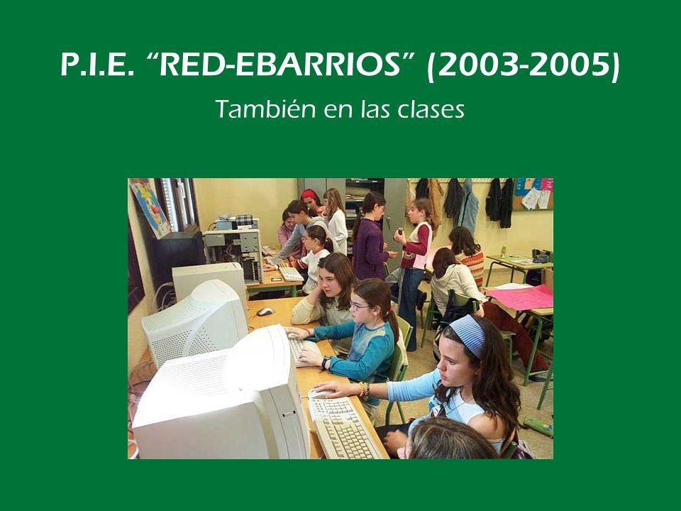P.I.E. RED-EBARRIOS (2003-2005) La página crece. Más de 6000 fotografías…