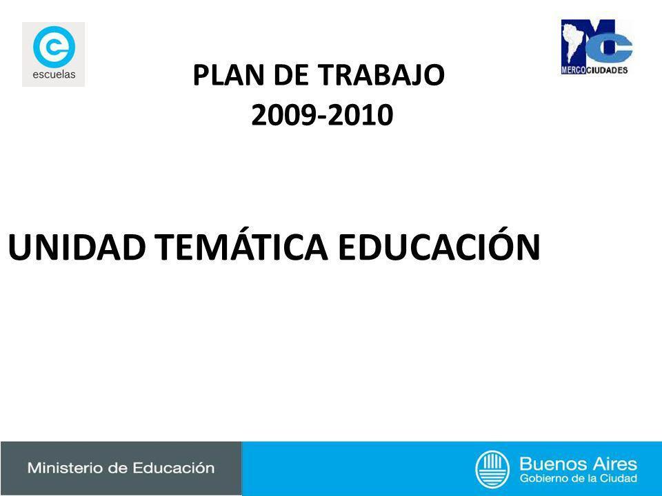 PLAN DE TRABAJO 2009-2010 UNIDAD TEMÁTICA EDUCACIÓN