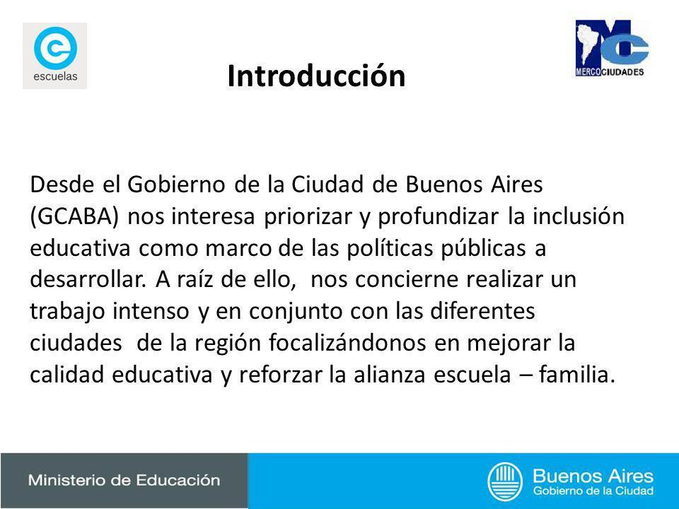 Introducción Desde el Gobierno de la Ciudad de Buenos Aires (GCABA) nos interesa priorizar y profundizar la inclusión educativa como marco de las polí