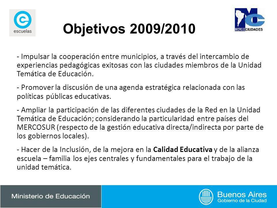 Objetivos 2009/2010 - Impulsar la cooperación entre municipios, a través del intercambio de experiencias pedagógicas exitosas con las ciudades miembro