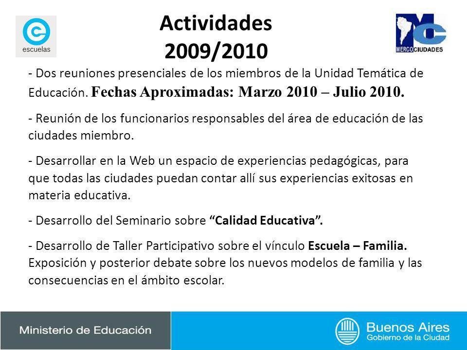 Actividades 2009/2010 - Dos reuniones presenciales de los miembros de la Unidad Temática de Educación. Fechas Aproximadas: Marzo 2010 – Julio 2010. -
