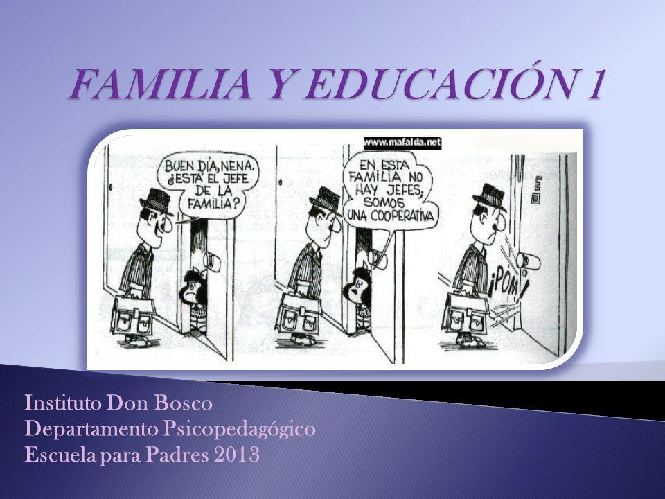 Instituto Don Bosco Departamento Psicopedagógico Escuela para Padres 2013