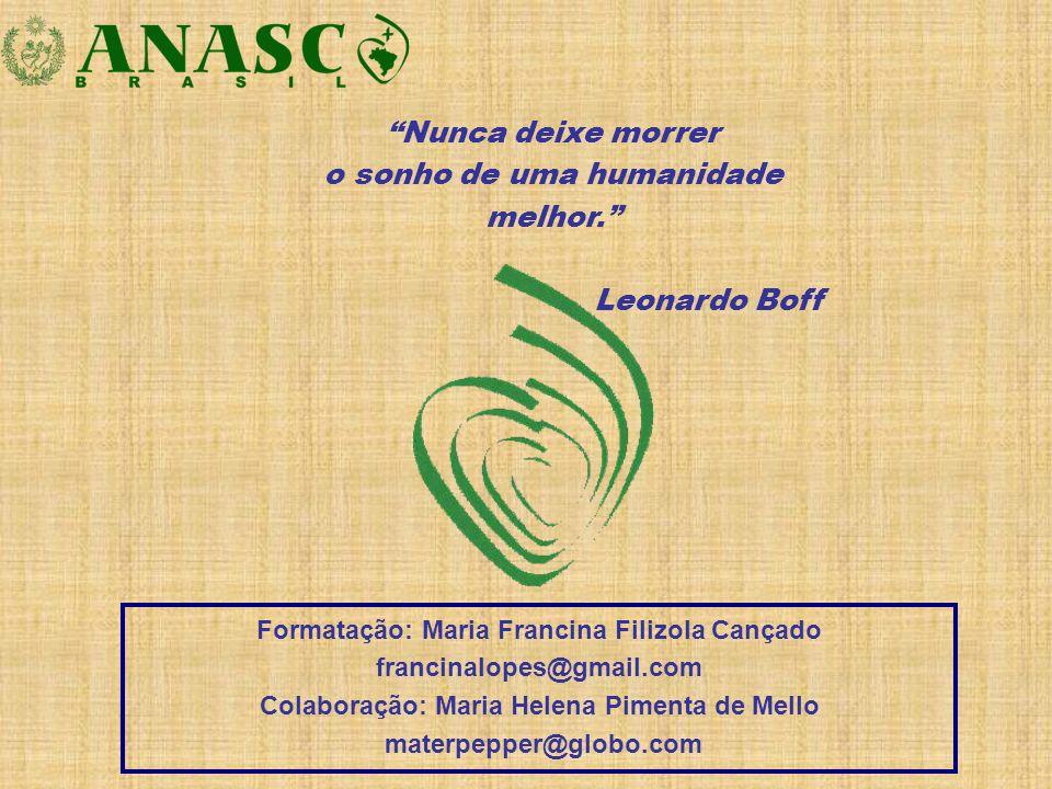 Formatação: Maria Francina Filizola Cançado francinalopes@gmail.com Colaboração: Maria Helena Pimenta de Mello materpepper@globo.com Nunca deixe morre