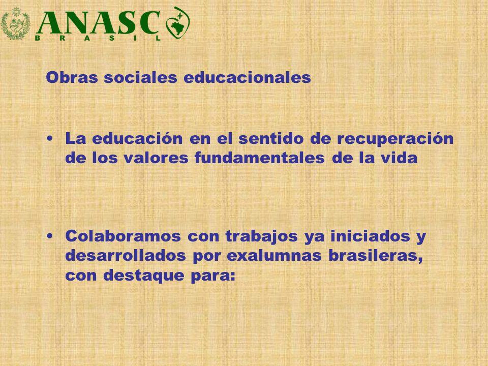 Obras sociales educacionales La educación en el sentido de recuperación de los valores fundamentales de la vida Colaboramos con trabajos ya iniciados