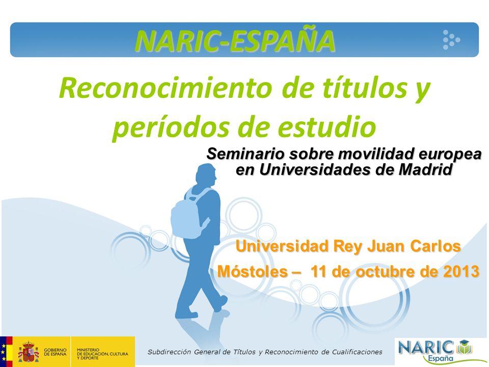 Subdirección General de Títulos y Reconocimiento de Cualificaciones Reconocimiento de títulos y períodos de estudio Seminario sobre movilidad europea