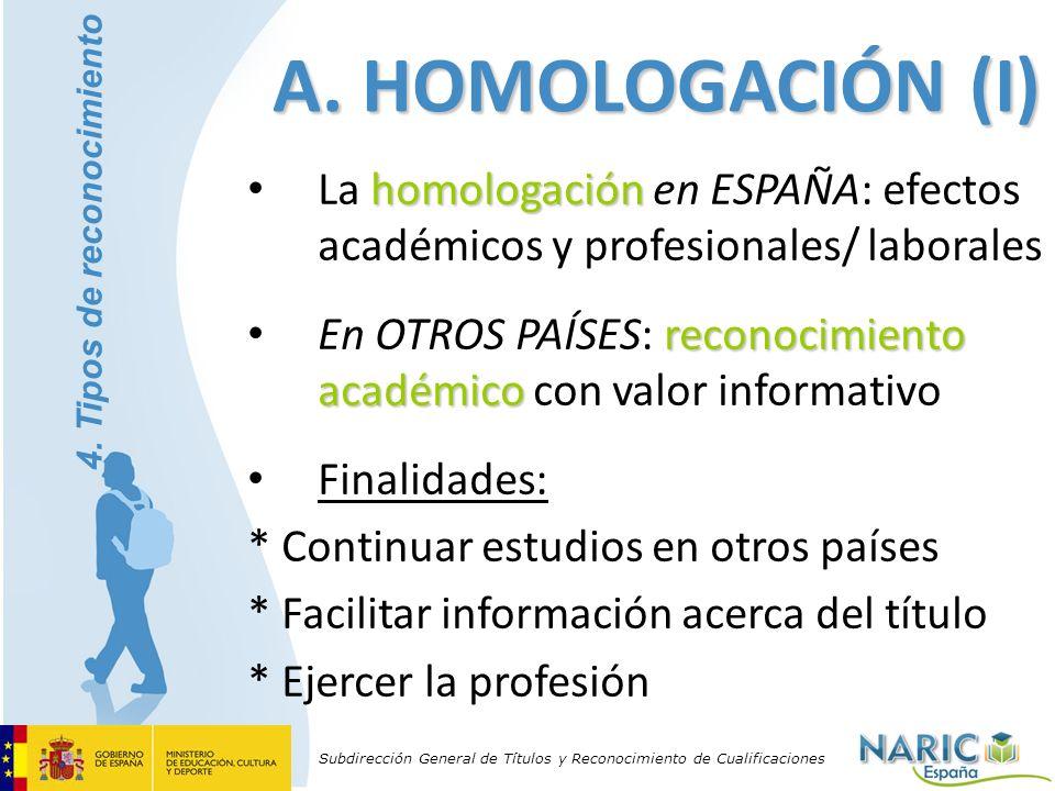 Subdirección General de Títulos y Reconocimiento de Cualificaciones homologación La homologación en ESPAÑA: efectos académicos y profesionales/ labora