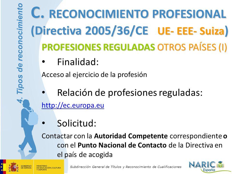 Subdirección General de Títulos y Reconocimiento de Cualificaciones PROFESIONES REGULADAS OTROS PAÍSES (I) Finalidad: Acceso al ejercicio de la profes